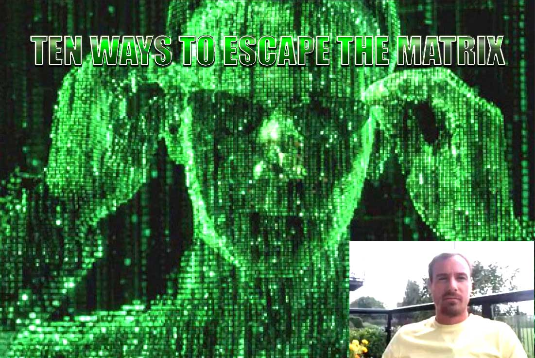 Ten Way To Escape The Matrix