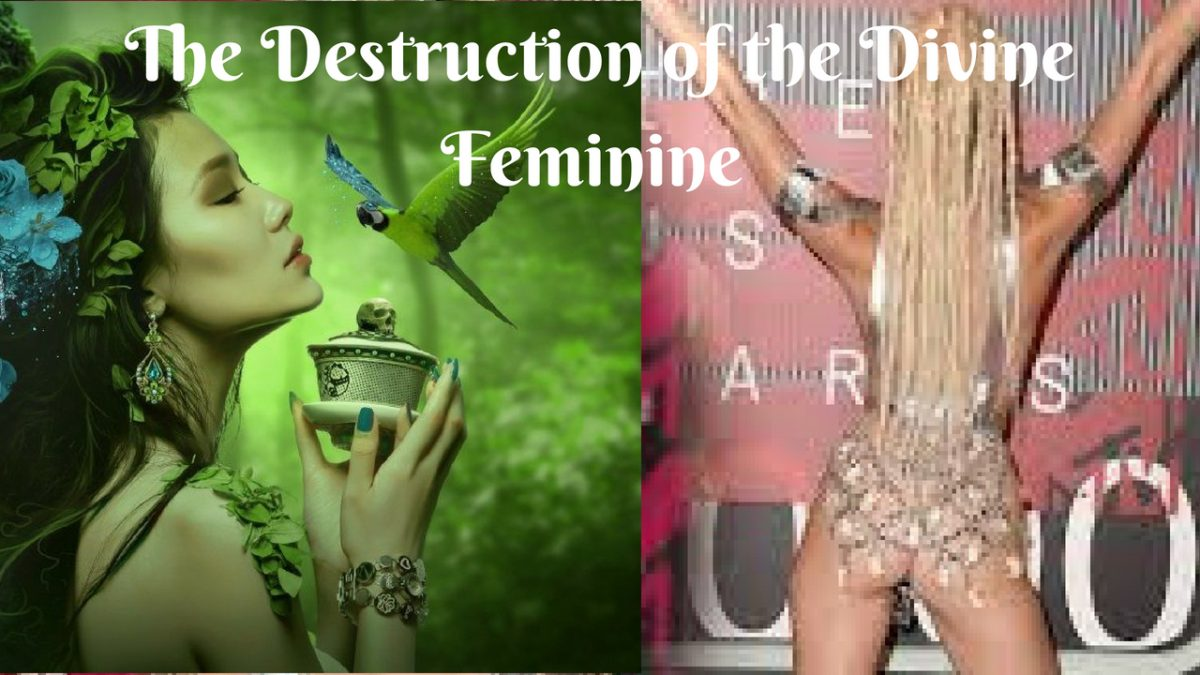 The Sexualisation of Society and Destruction of the Divine Feminine